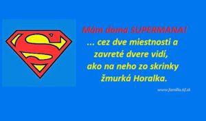 Mám doma Supermana (s čiarkou)